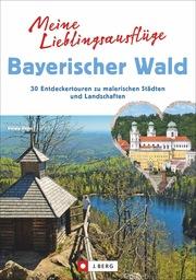 Meine Lieblingsausflüge im Bayerischen Wald