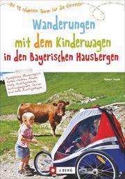 Wanderungen mit dem Kinderwagen Bayerische Hausberge