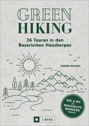 Green Hiking - 36 Touren in den Bayerischen Hausbergen - Cover