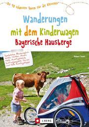 Wanderungen mit dem Kinderwagen Bayerische Hausberge - Cover