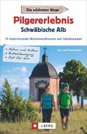 Pilgererlebnis Schwäbische Alb