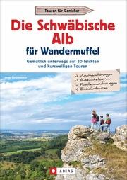 Die Schwäbische Alb für Wandermuffel - Cover