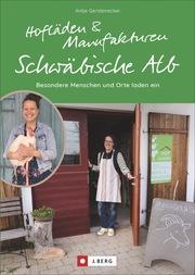 Hofläden und Manufakturen Schwäbische Alb - Cover