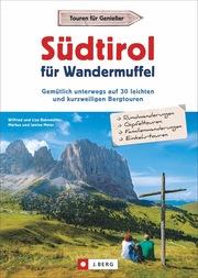 Südtirol für Wandermuffel
