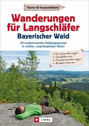 Wanderungen für Langschläfer Bayerischer Wald