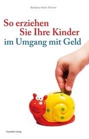 So erziehen Sie Ihre Kinder im Umgang mit Geld