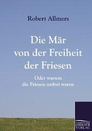 Die Mär von der Freiheit der Friesen