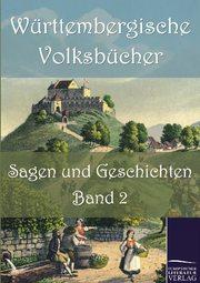 Württembergische Volksbücher: Sagen und Geschichten 2
