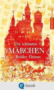 Die schönsten Märchen der Brüder Grimm