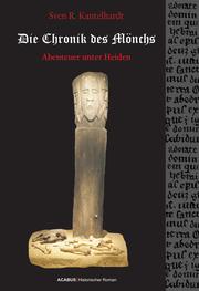 Die Chronik des Mönchs. Abenteuer unter Heiden