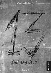 Dreizehn. Die Anstalt. Band 2