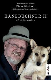 Hanebüchner 2 - Er dichtet wieder. Mehr Gedichte und Fotos von Klaus Büchner - Mitbegründer und Sänger von Torfrock