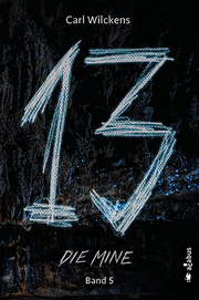 Dreizehn 5. Die Mine