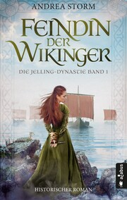 Feindin der Wikinger. Die Jelling-Dynastie. Band 1