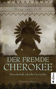 Der fremde Cherokee - Freundschaft schreibt Geschichte