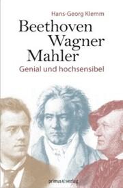 Beethoven, Wagner, Mahler