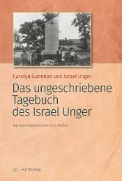 Das ungeschriebene Tagebuch von Israel Unger
