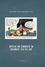 Diktatur und Demokratie im Unterricht: Der Fall DDR