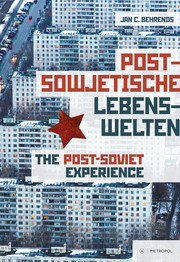 Postsowjetische Lebenswelten/The Post-Soviet Experience