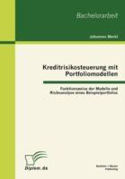 Kreditrisikosteuerung mit Portfoliomodellen: Funktionsweise der Modelle und Risikoanalyse eines Beispielportfolios