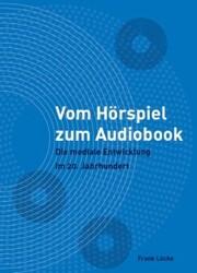 Vom Hörspiel zum Audiobook