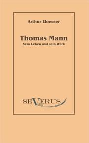 Thomas Mann - sein Leben und Werk