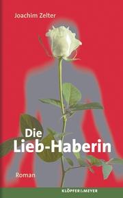 Die Lieb-Haberin.