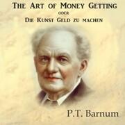 The Art of Money Getting oder Die Kunst Geld zu machen