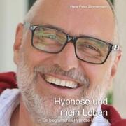 Hypnose und mein Leben