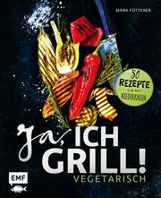Ja, ich grill! - Vegetarisch