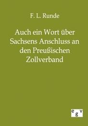 Auch ein Wort über Sachsens Anschluss an den Preussischen Zollverband