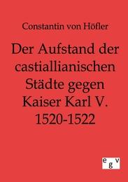 Der Aufstand der castillianischen Städte gegen Kaiser Karl V. 1520-1522