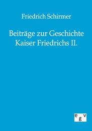 Beiträge zur Geschichte Kaiser Friedrichs II.