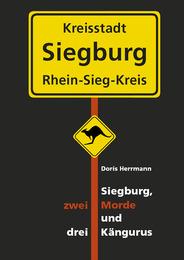Siegburg, zwei Morde und drei Kängurus