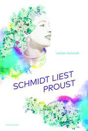 Schmidt liest Proust