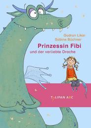 Prinzessin Fibi und der verliebte Drache