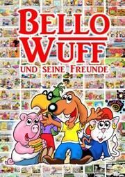 Bello Wuff und seine Freunde