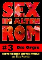 Sex im alten Rom 3 - Die Orgie
