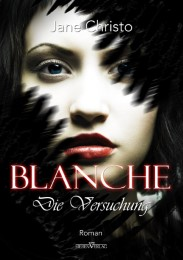 Blanche 02: Die Versuchung