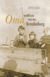 Oma, erzähl uns was aus Brandenburg
