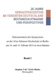 25 Jahre Gewaltprävention im vereinten Deutschland - Bestandsaufnahme und Perspektiven