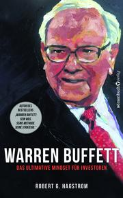 Warren Buffett: Das ultimative Mindset für Investoren