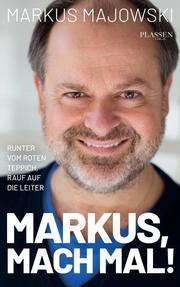 Markus, mach mal!