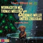 Weihnachten mit Thomas Müller & Thomas Müller und der Zirkusbär (ungekürzt)