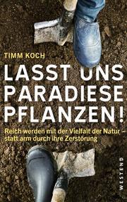 Lasst uns Paradiese pflanzen!
