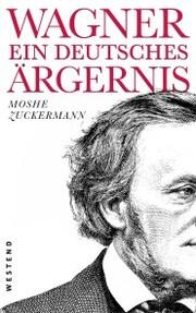 Wagner, ein deutsches Ärgernis