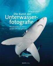 Die Kunst der Unterwasserfotografie