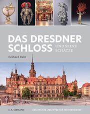 Das Dresdner Schloss und seine Schätze
