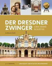 Der Dresdner Zwinger und seine Schätze