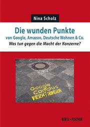 Die wunden Punkte von Google, Amazon, Deutsche Wohnen & Co.